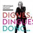 "Véronique Sanson - L'album ""Dignes, dingues, donc..."" le 4 novembre 2016."