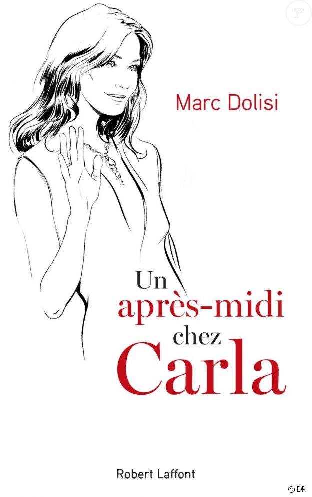 Un après-midi chez Carla, de Marc Dolisi, éd. Robert Laffont, le 22 novembre 2018 en librairies.
