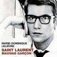 Saint Laurent, mauvais garçon  de Marie-Dominique Lelièvre chez Flammarion !