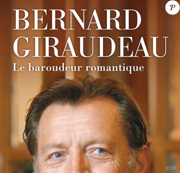 Bernard Giradeau, Le Baroudeur romantique, un livre de Bertrand Tessier