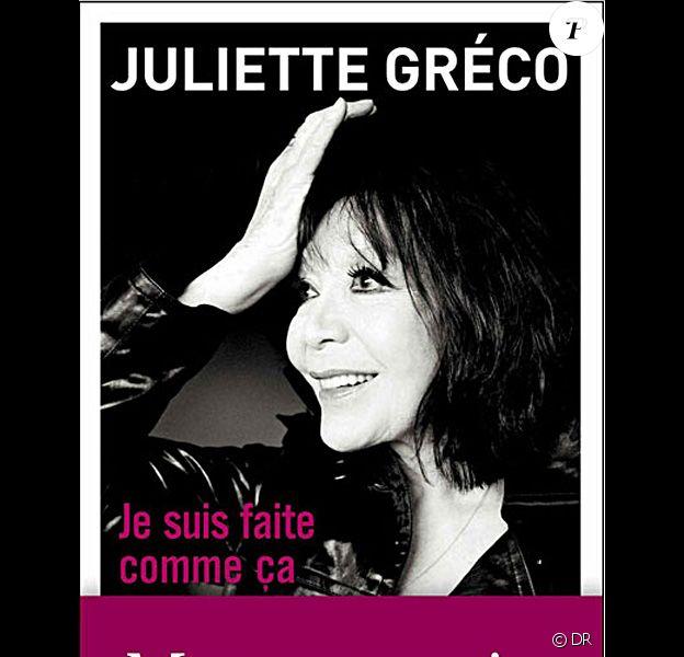 Juliette Gréco : le livre Je suis faite comme ça, chez Flammarion, attendu le 11 janvier 2012.