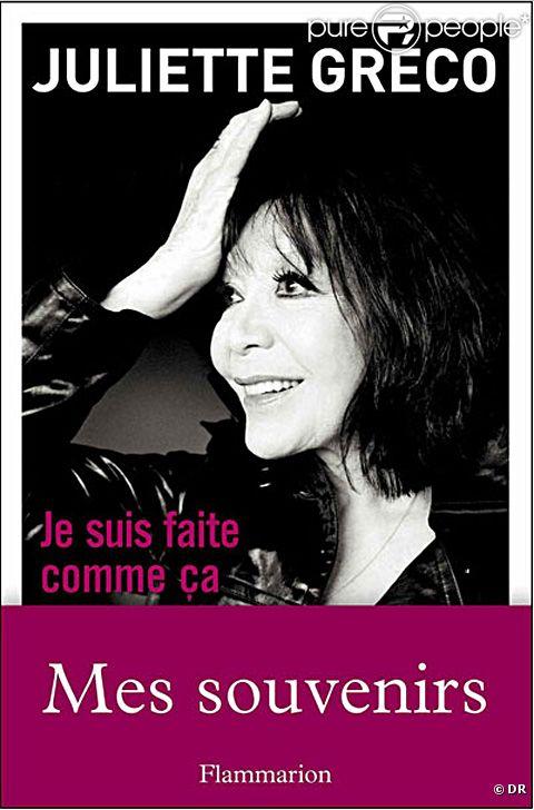 Juliette Gréco : le livre  Je suis faite comme ça , chez Flammarion, attendu le 11 janvier 2012.