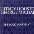 Whitney Houston et George Michael -  If I Told You that  - extrait du premier best of de la chanteuse publié en 2000.