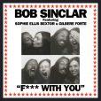 Bob Sinclar feat. Sophie Ellis-Bextor,  F*** with You